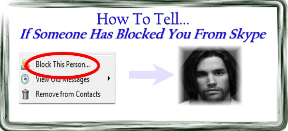 How To Tell If Someone Has Blocked You From Skype